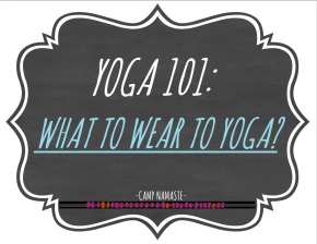Yoga 101: What to wear toyoga