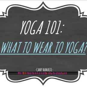 Yoga 101: What to wear to yoga